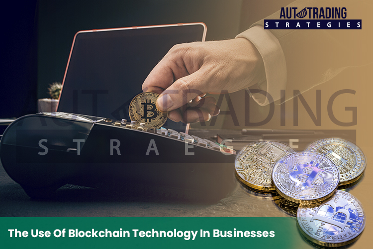 Blockchain Technology in Businesses