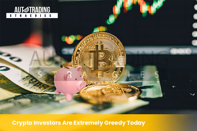 Crypto Investors are Extremely Greedy