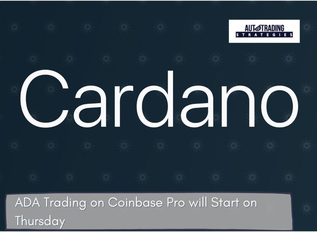 ADA Trading on Coinbase Pro will Start on Thursday