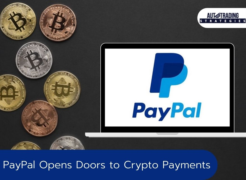 PayPal Opens Doors to Crypto Payments By US Customers