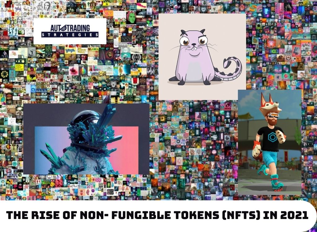 The Rise Of Non- Fungible Tokens (NFTs) in 2021