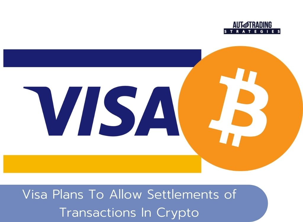 Visa Plans To Allow Settlements of Transactions In Crypto