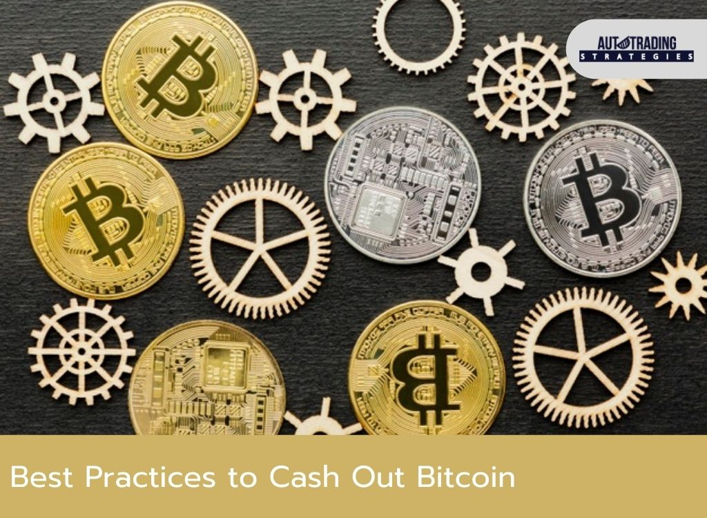 Best Practices to Cash Out Bitcoin