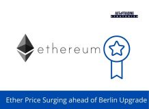 Ether Price Surging ahead of Berlin Upgrade<