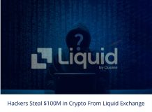 Hackers Steal $100M in Crypto From Liquid Exchange