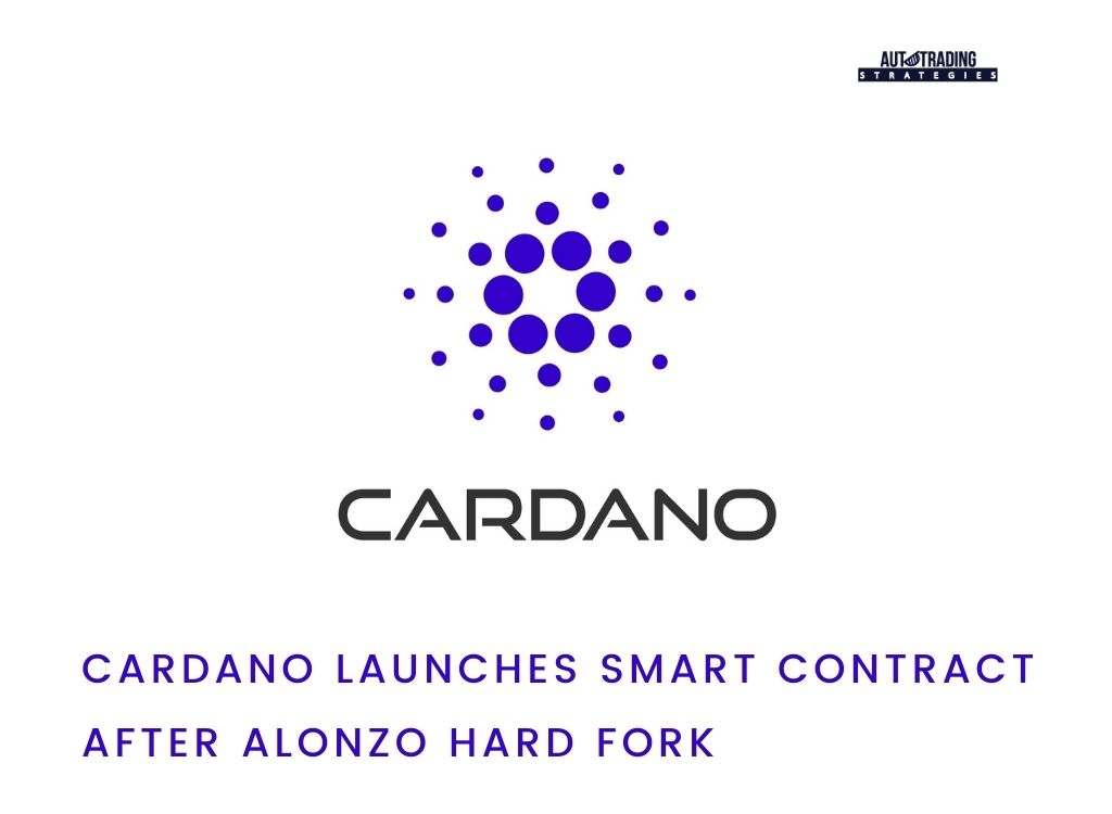 Cardano Launches Smart Contract after Alonzo Hard Fork